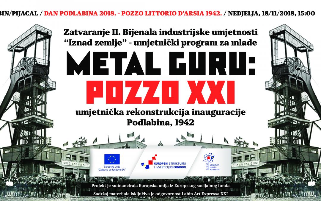 """Novi datum performansa Metal Gurua """"POZZO XXI"""" povodom proslave Dana Podlabina je nedjelja 18/11 u 15 sati"""